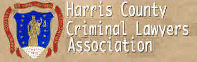 Member: Harris County Criminal Lawyers Association