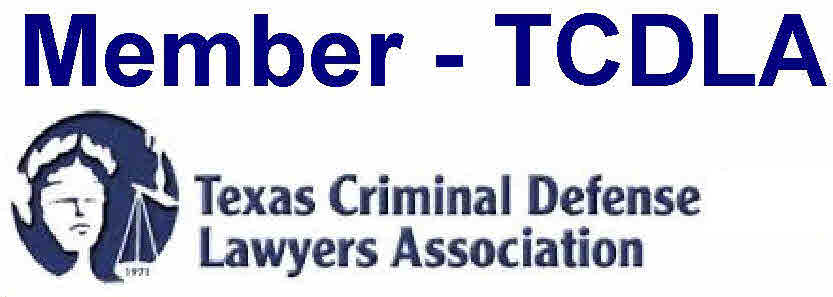 Member: Texas Criminal Defense Lawyers Association
